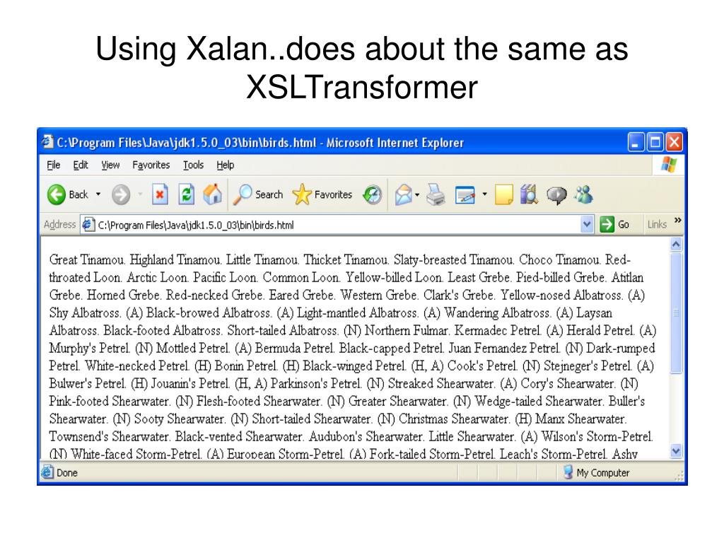 Using Xalan..does about the same as XSLTransformer