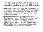 you can also use the setinternalsubset method to provide an internal dtd subset