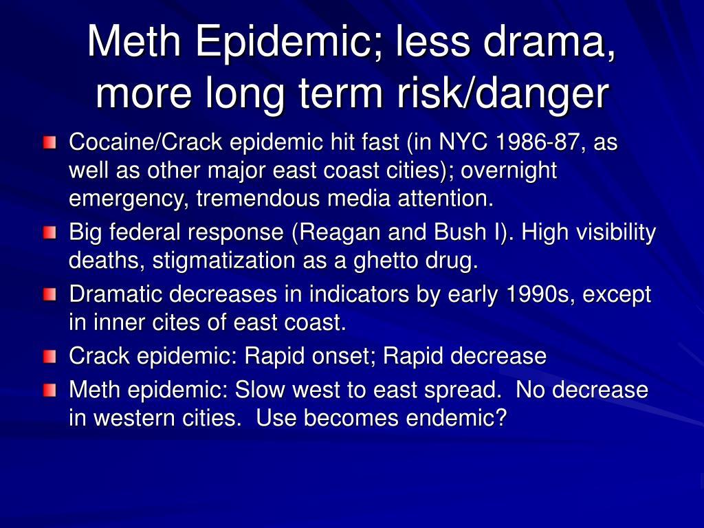 Meth Epidemic; less drama, more long term risk/danger