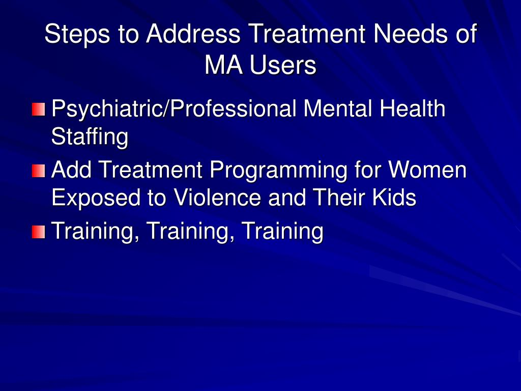 Steps to Address Treatment Needs of MA Users