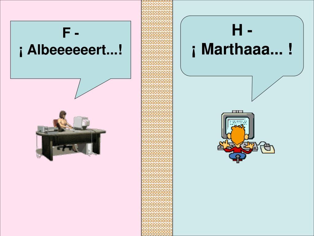 F -                         ¡ Albeeeeeert...!