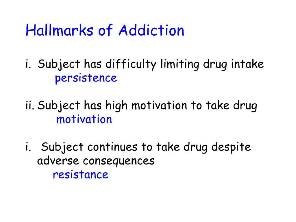 Hallmarks of Addiction