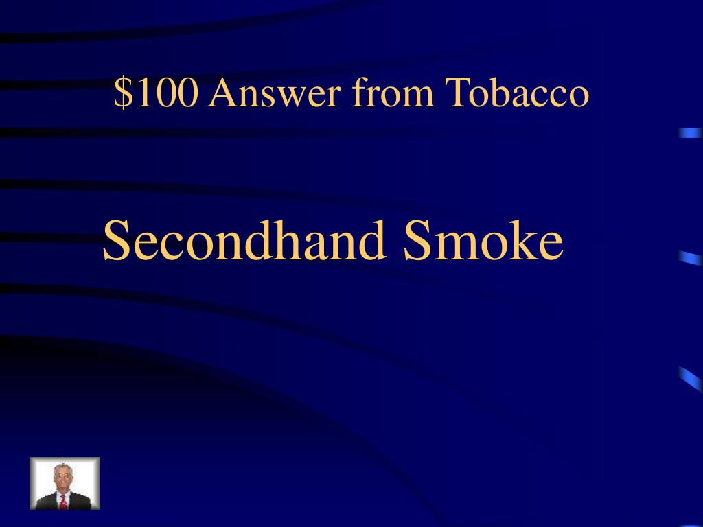 $100 Answer from Tobacco
