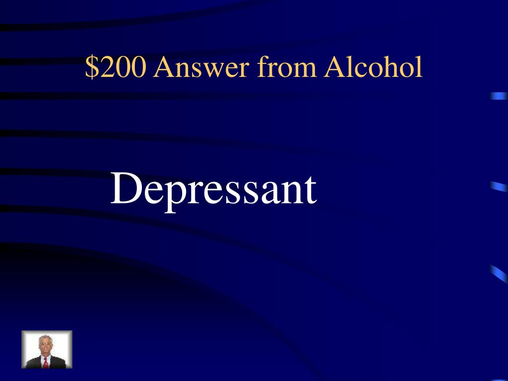 $200 Answer from Alcohol