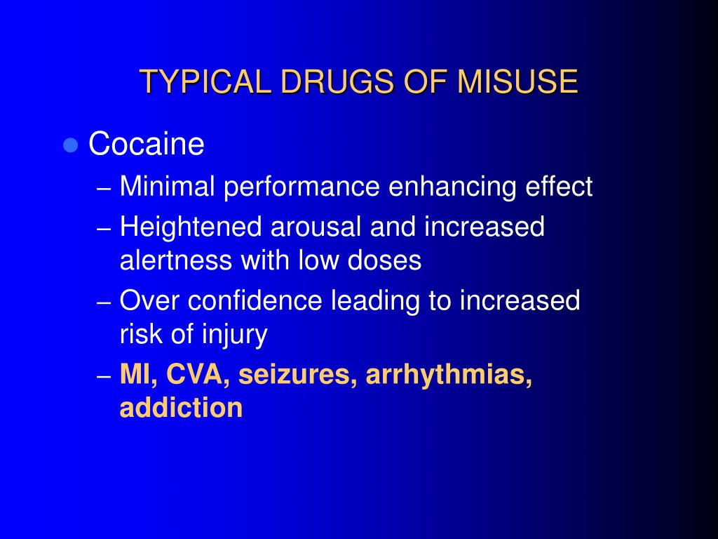 TYPICAL DRUGS OF MISUSE