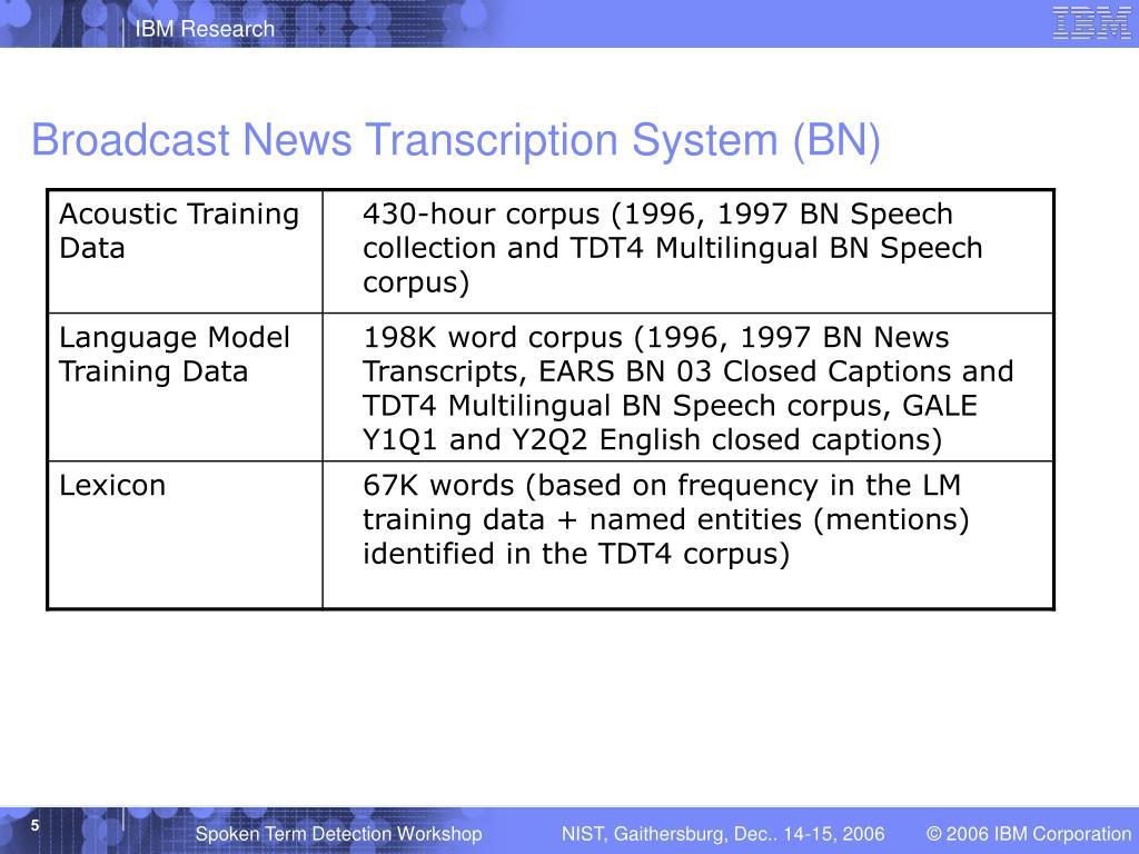 Broadcast News Transcription System (BN)