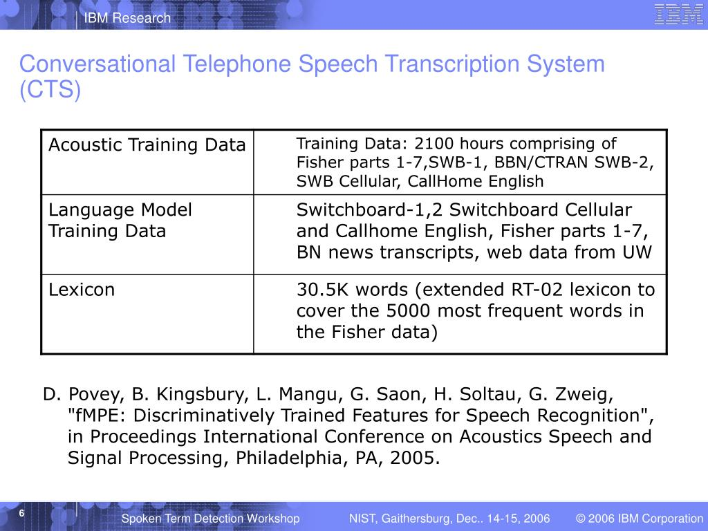 Conversational Telephone Speech Transcription System (CTS)