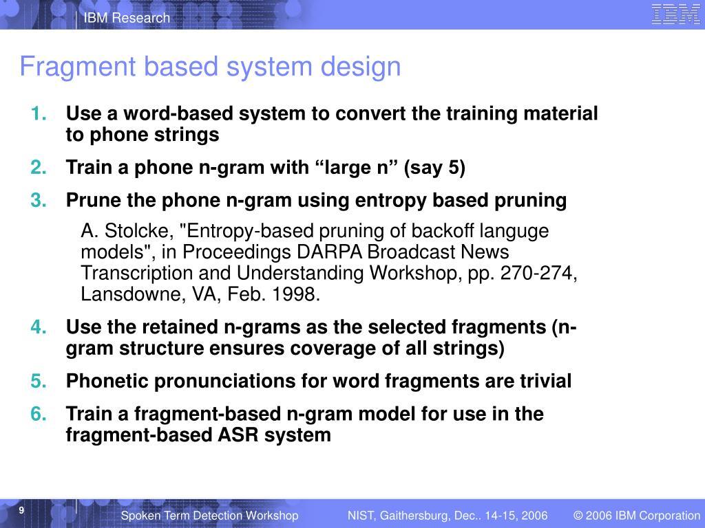 Fragment based system design
