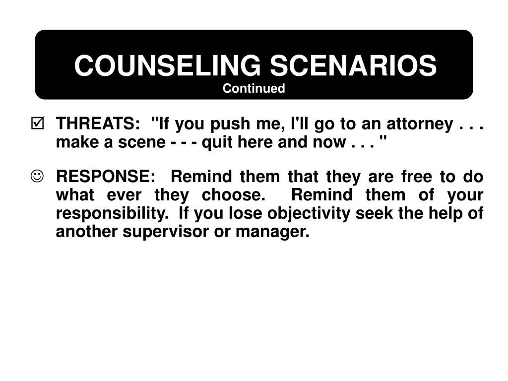 "THREATS:  ""If you push me, I'll go to an attorney . . . make a scene - - - quit here and now . . . """