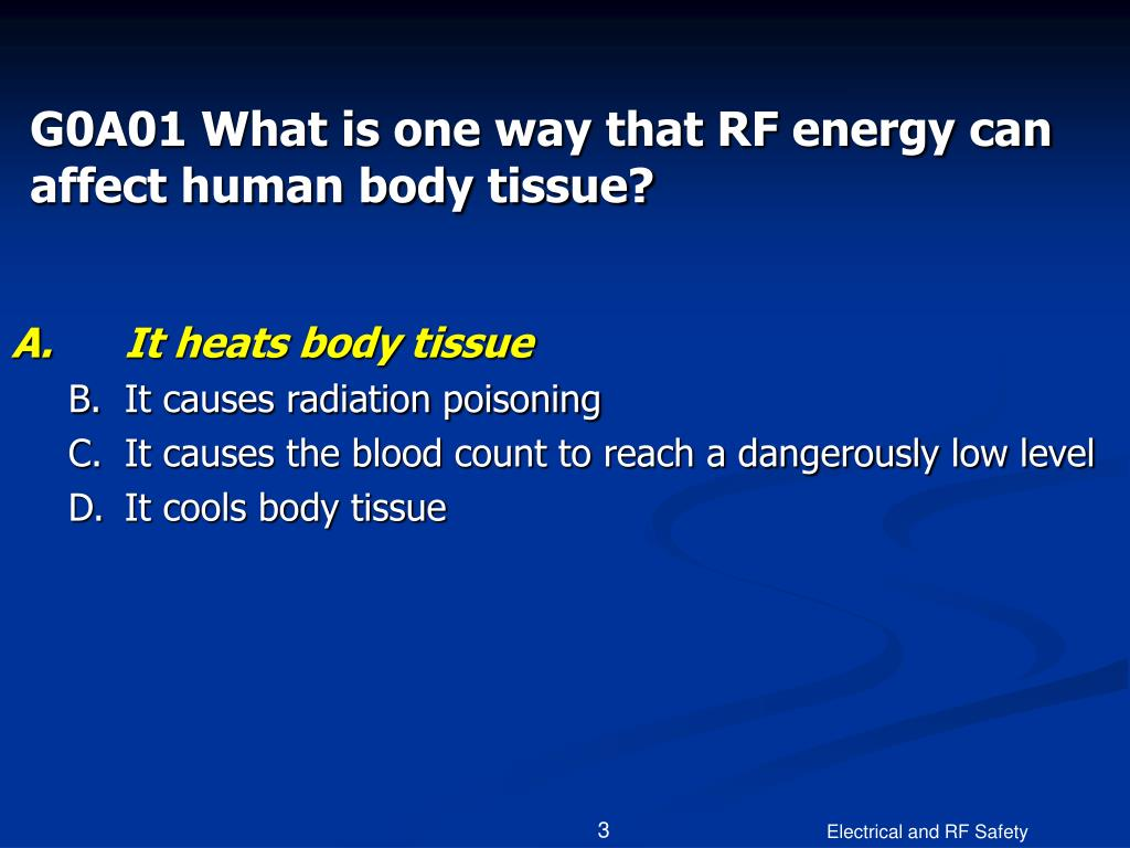 G0A01 What is one way that RF energy can affect human body tissue?