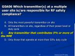 g0a06 which transmitter s at a multiple user site is are responsible for rf safety compliance14