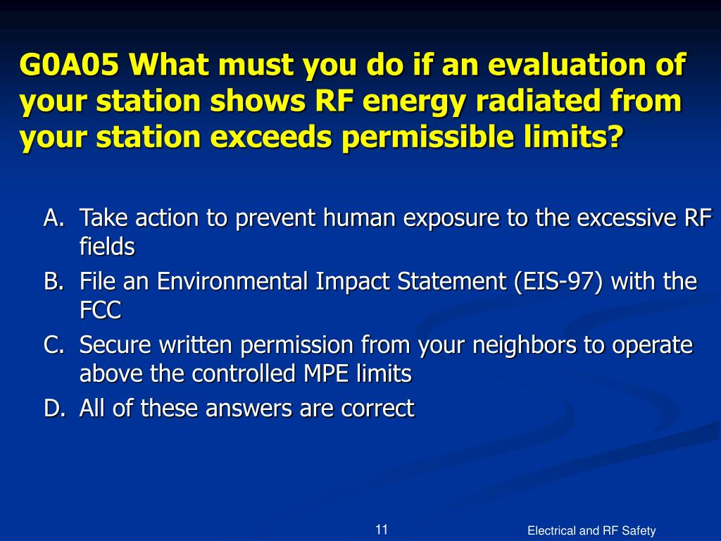 G0A05 What must you do if an evaluation of your station shows RF energy radiated from your station exceeds permissible limits?