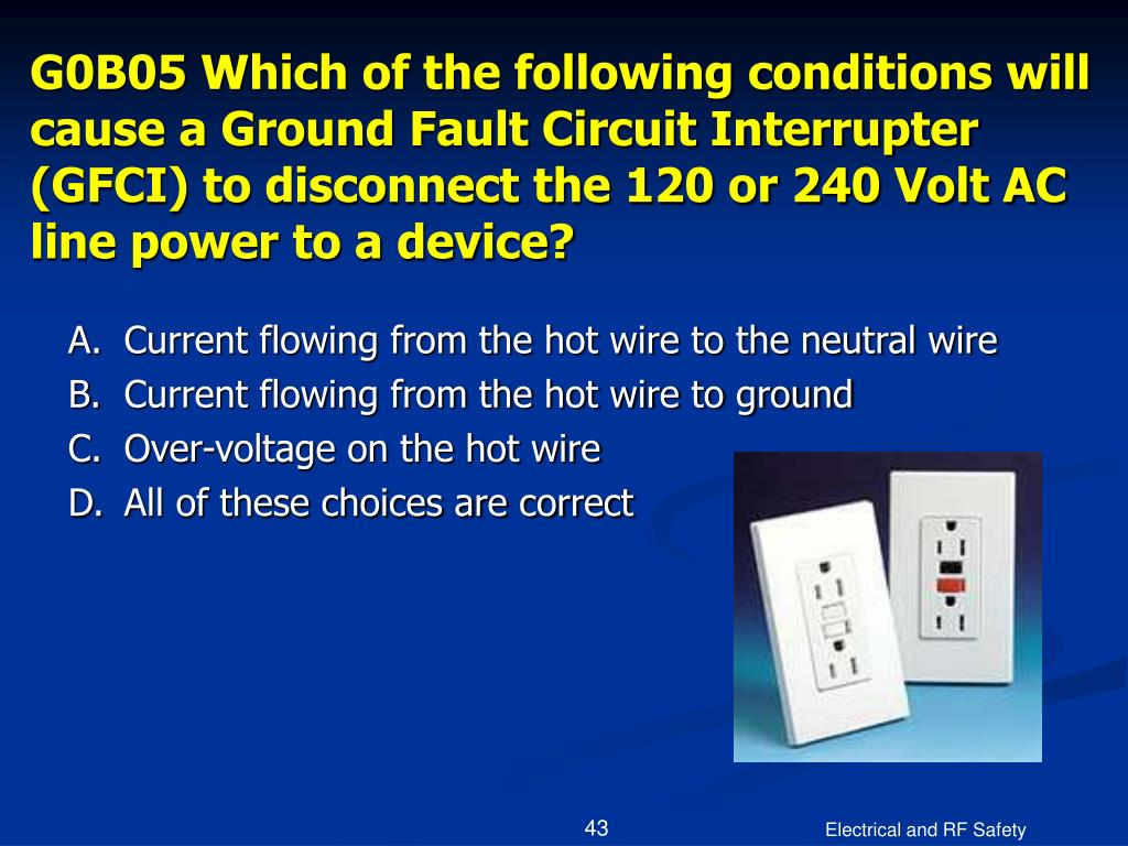 G0B05 Which of the following conditions will cause a Ground Fault Circuit Interrupter (GFCI) to disconnect the 120 or 240 Volt AC line power to a device?