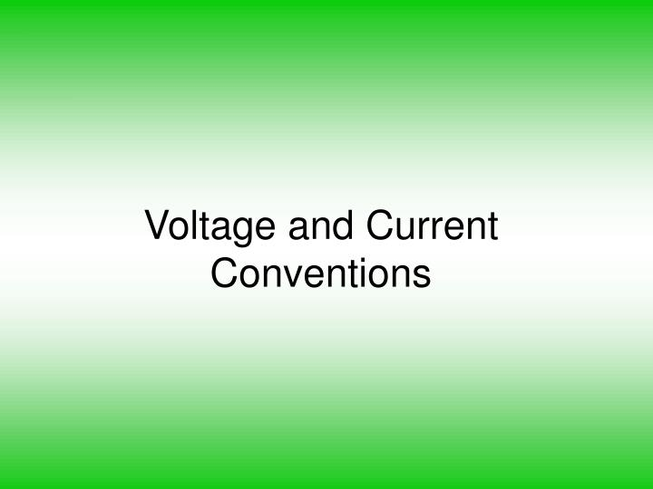 Voltage and current conventions