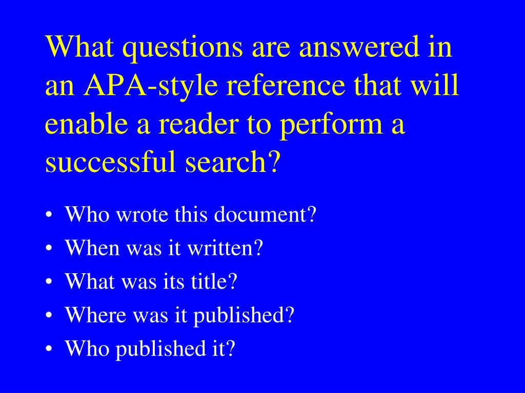 What questions are answered in an APA-style reference that will enable a reader to perform a successful search?