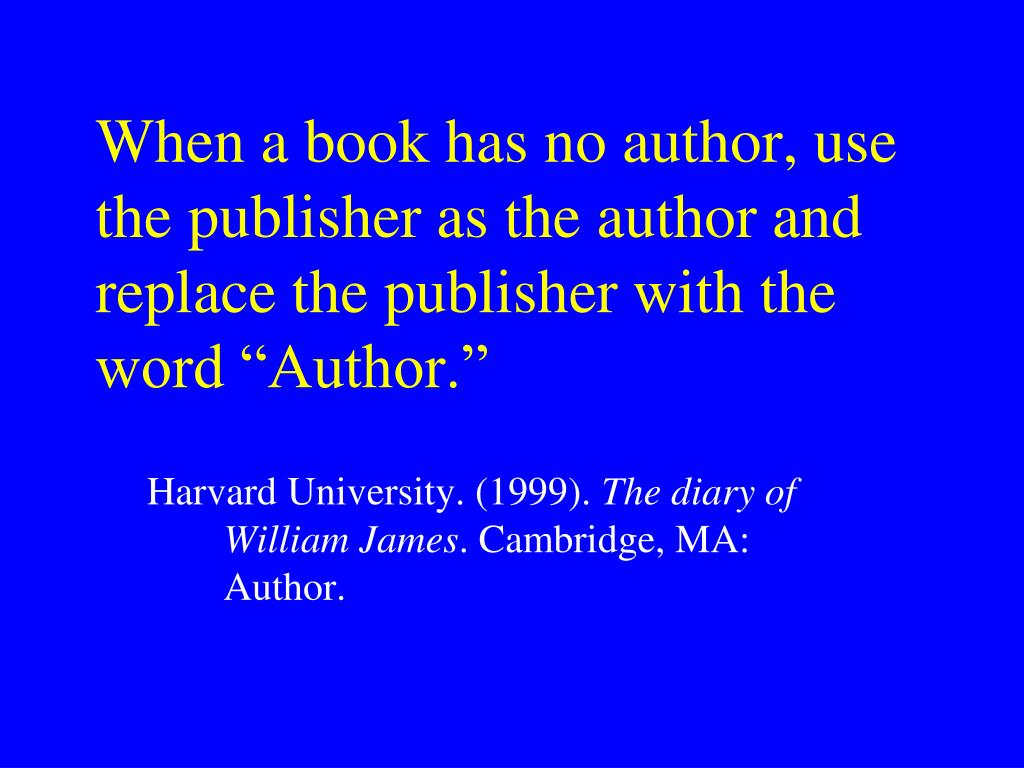 "When a book has no author, use the publisher as the author and replace the publisher with the word ""Author."""