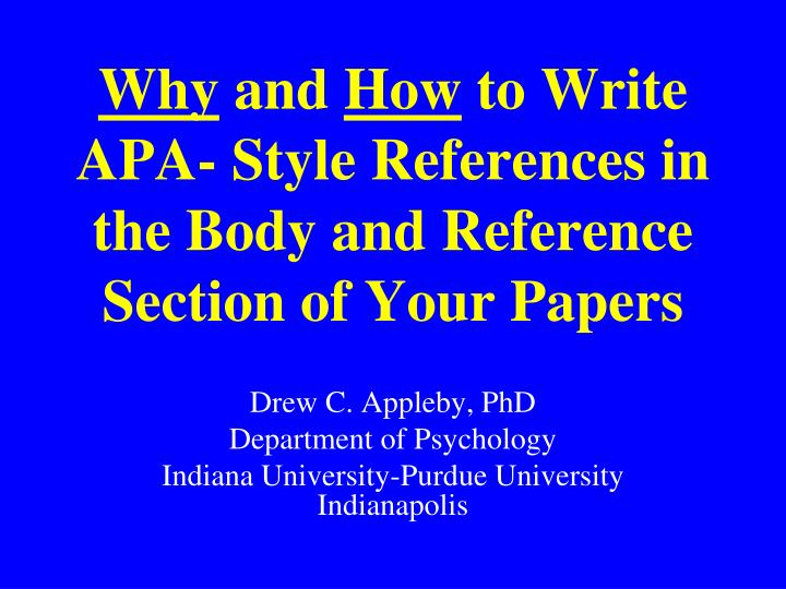 Why and how to write apa style references in the body and reference section of your papers l.jpg