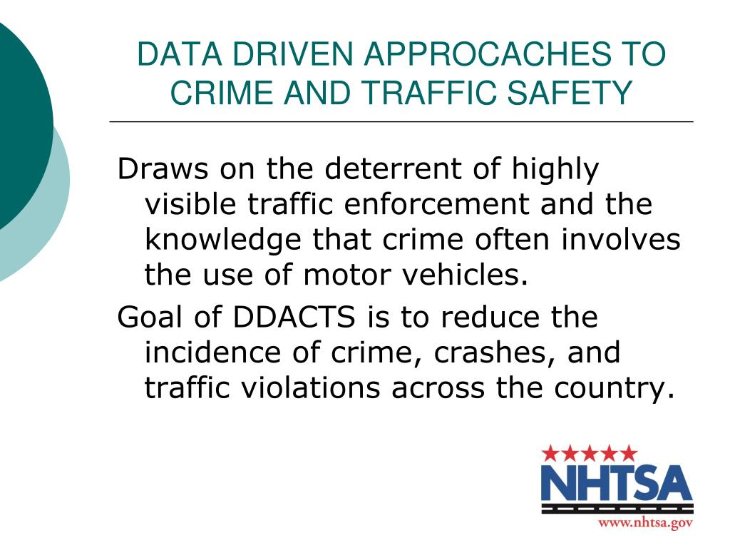 DATA DRIVEN APPROCACHES TO CRIME AND TRAFFIC SAFETY