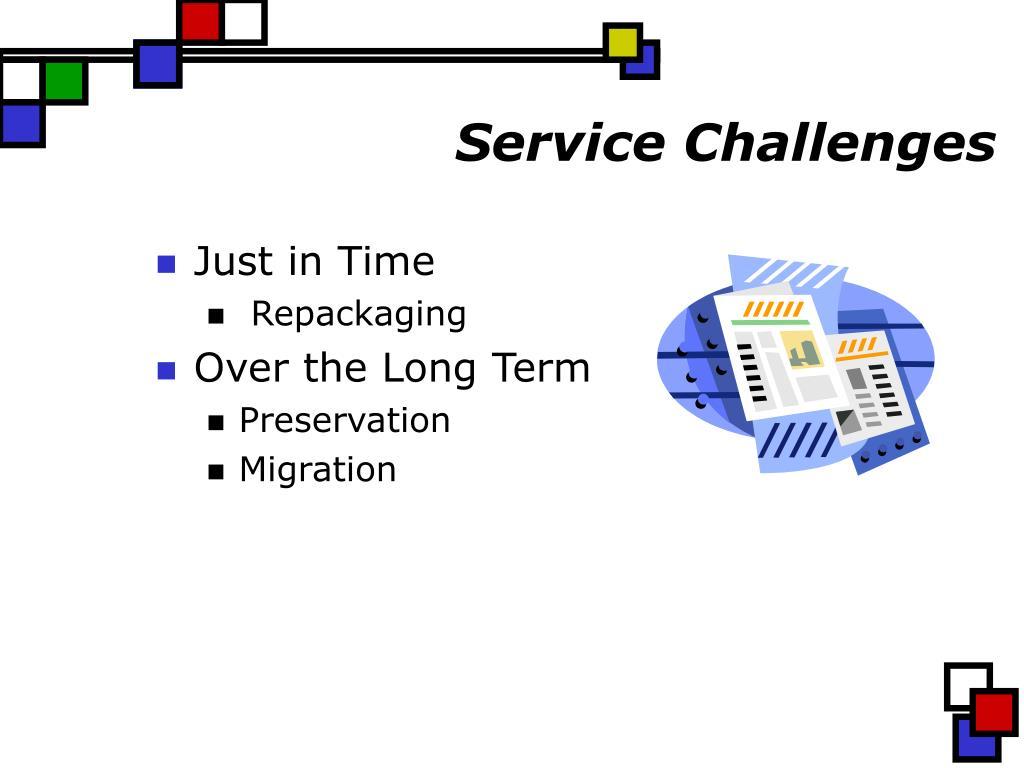 Service Challenges