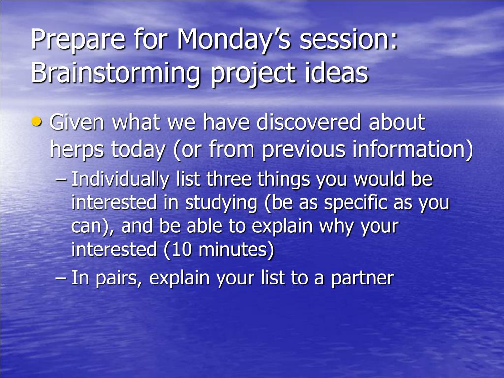 Prepare for Monday's session: Brainstorming project ideas