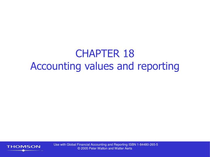 Chapter 18 accounting values and reporting