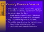 currently dominant construct