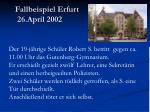 fallbeispiel erfurt 26 april 2002