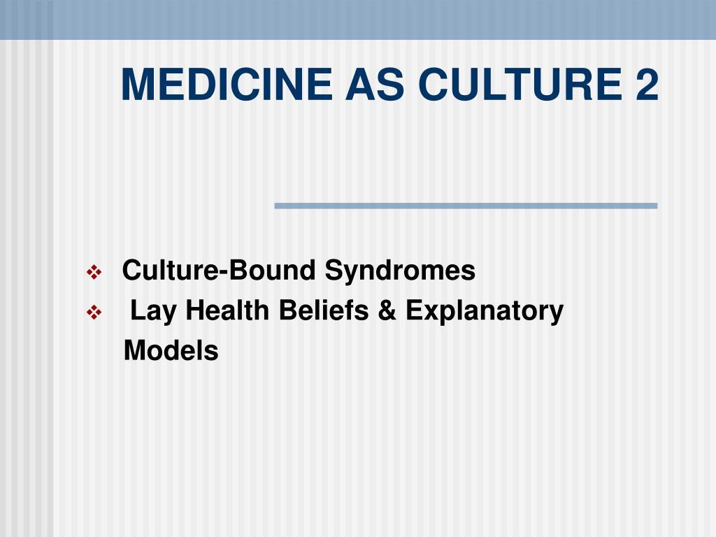 MEDICINE AS CULTURE 2