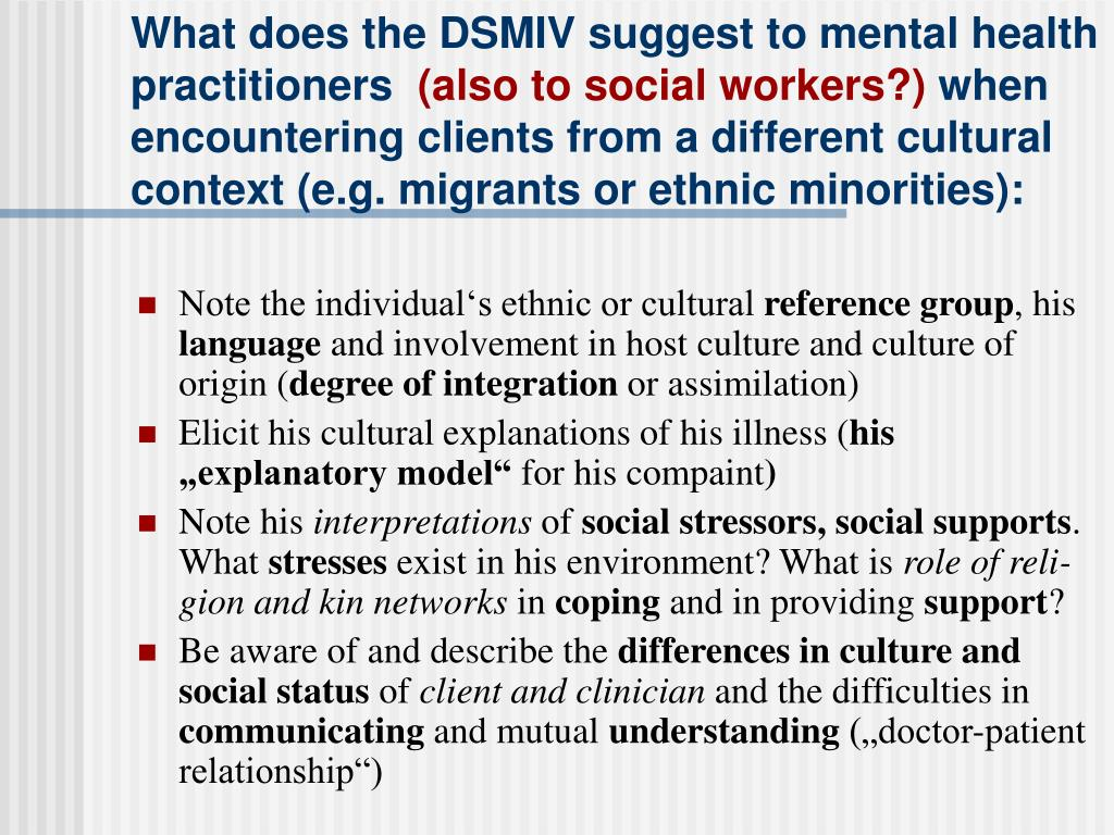 What does the DSMIV suggest to mental health practitioners