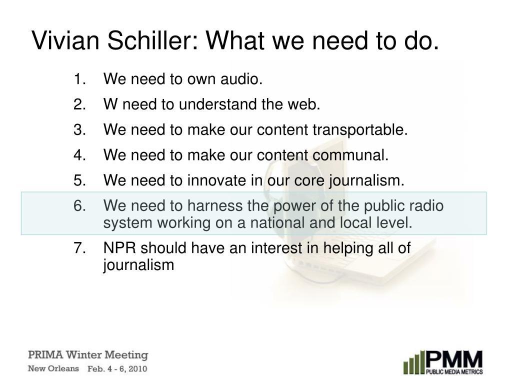 Vivian Schiller: What we need to do.