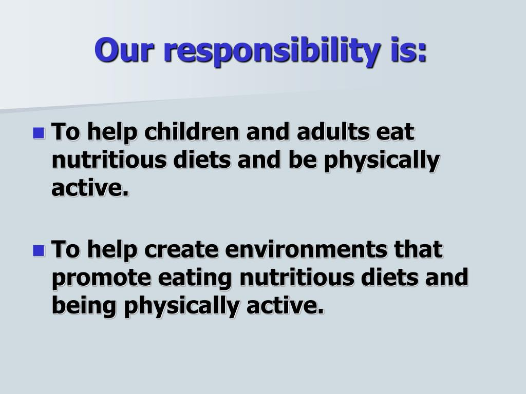 Our responsibility is: