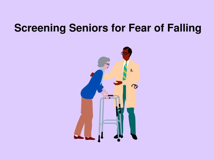 Screening Seniors for Fear of Falling
