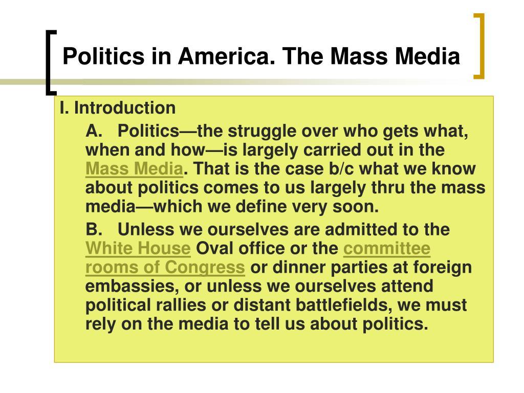 Politics in America. The Mass Media
