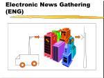 electronic news gathering eng33