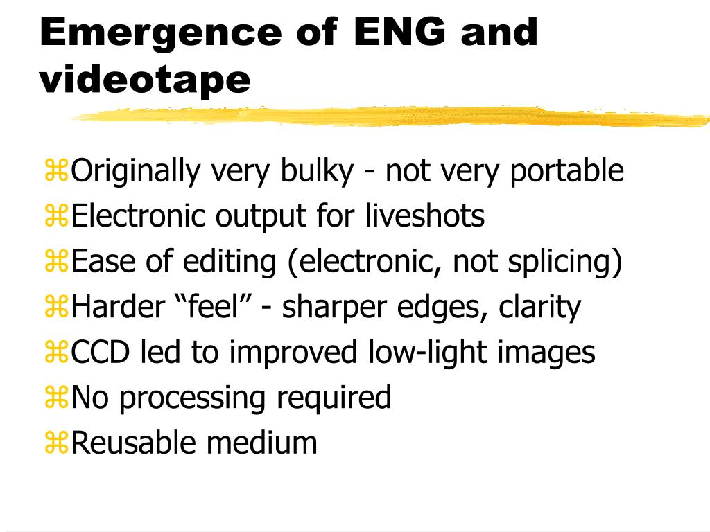 Emergence of ENG and videotape