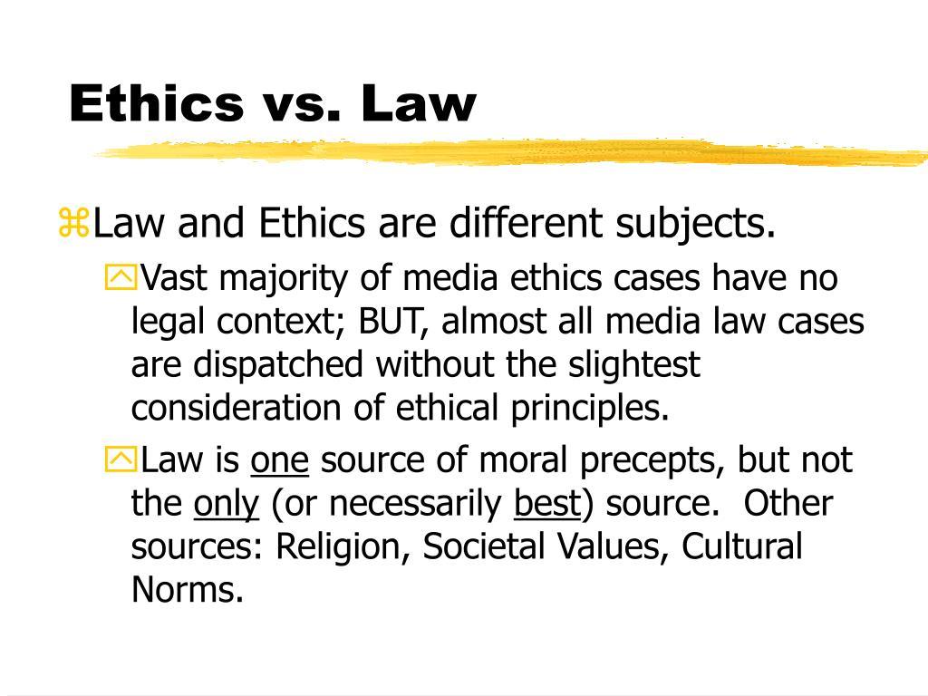 Ethics vs. Law
