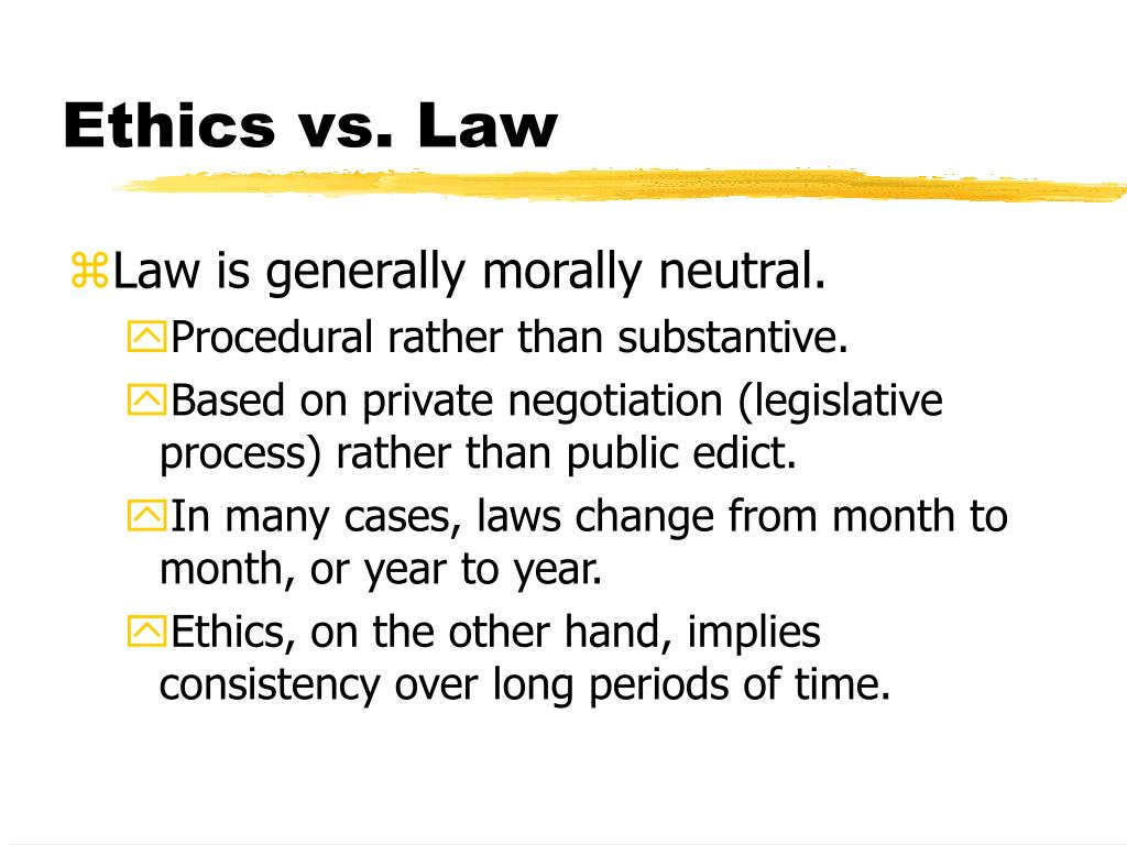 Ethics vs. Law
