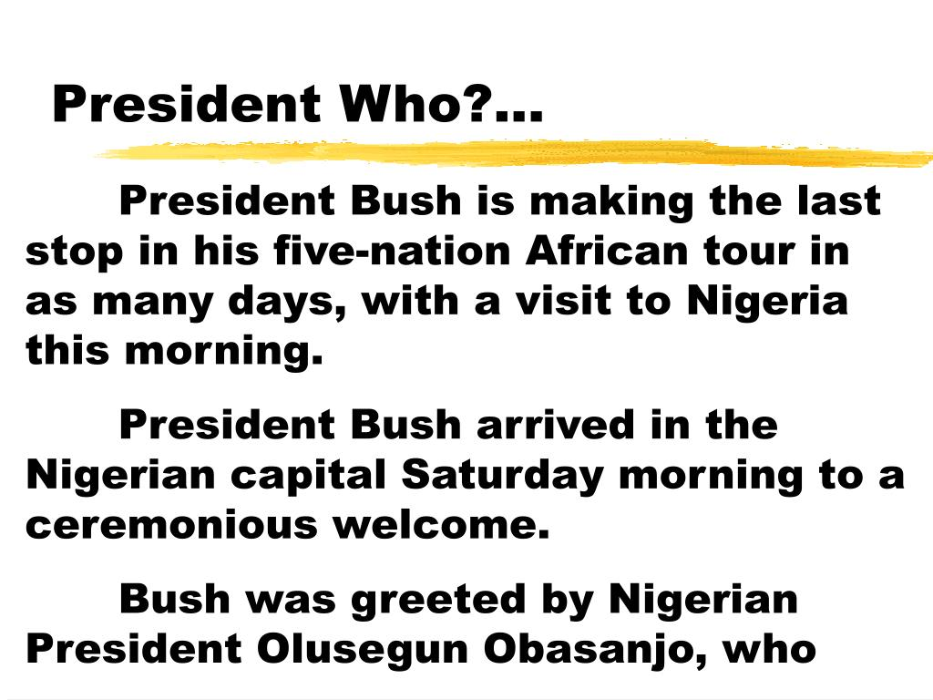 President Who?...