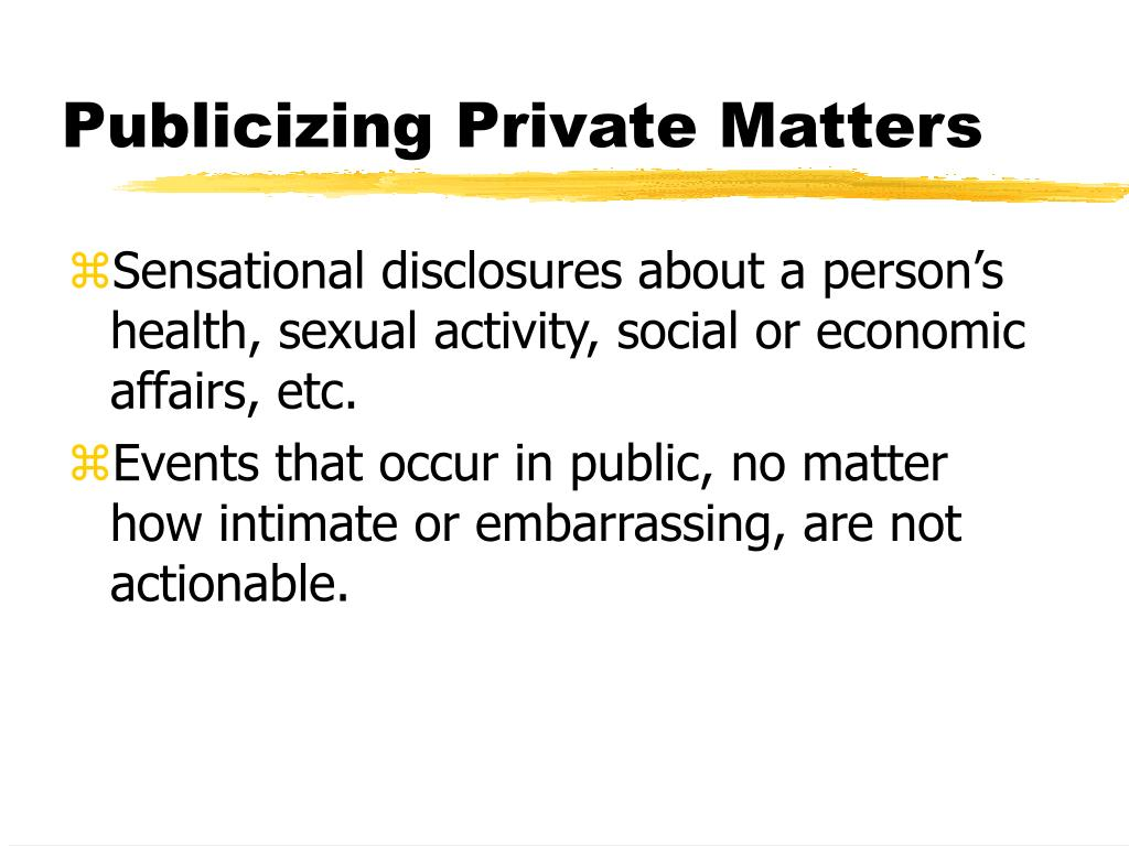 Publicizing Private Matters
