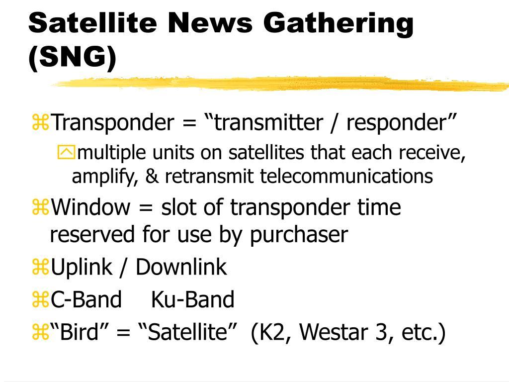 Satellite News Gathering (SNG)