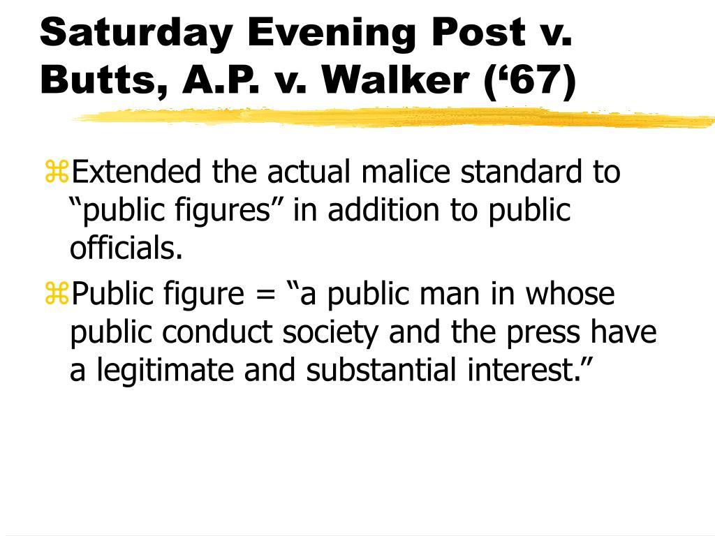 Saturday Evening Post v. Butts, A.P. v. Walker ('67)