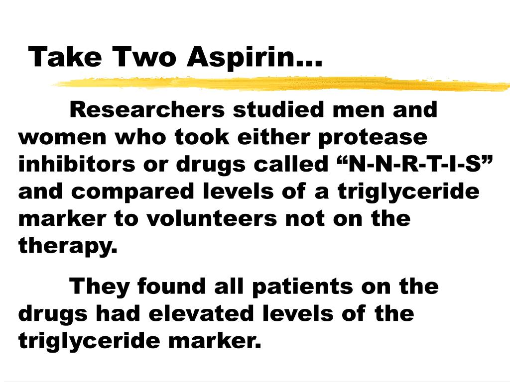 Take Two Aspirin…