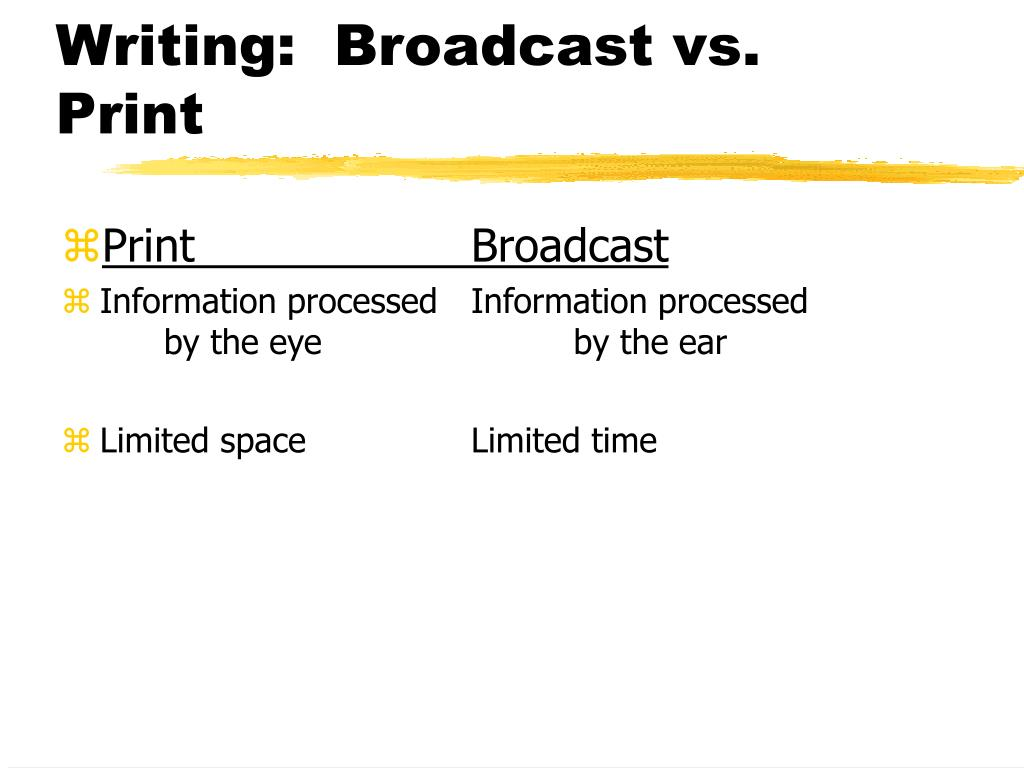 Writing:  Broadcast vs. Print
