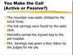you make the call active or passive101