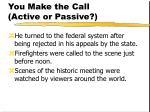 you make the call active or passive109
