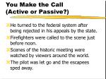 you make the call active or passive110