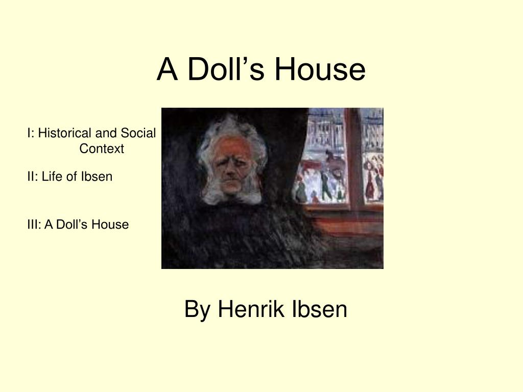 an analysis of the doll house in 1879 A doll house english: analysis of drama in the name of the father: an analysis of nora, the men in her life, and her navigatation to independence the play, a doll house, written by henrik.