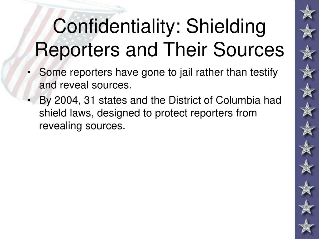 Confidentiality: Shielding Reporters and Their Sources