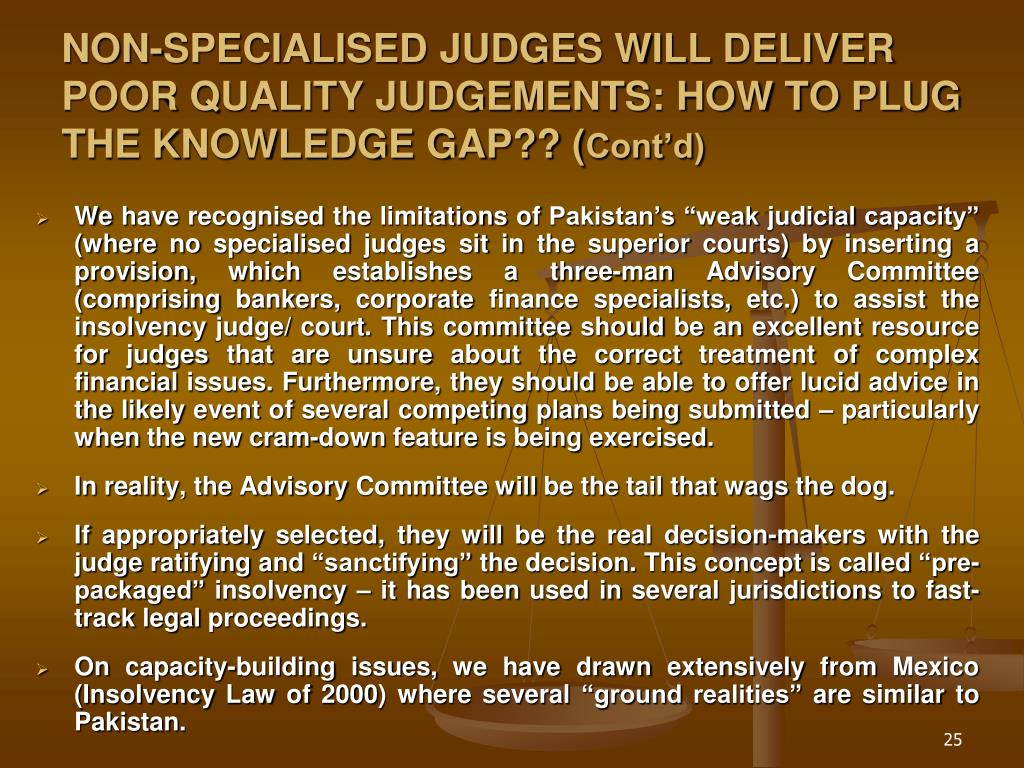 NON-SPECIALISED JUDGES WILL DELIVER POOR QUALITY JUDGEMENTS: HOW TO PLUG THE KNOWLEDGE GAP?? (