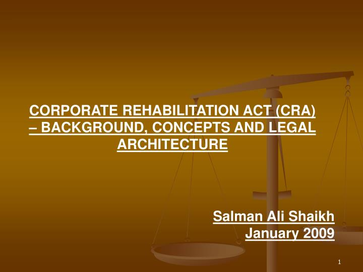 CORPORATE REHABILITATION ACT (CRA) – BACKGROUND, CONCEPTS AND LEGAL ARCHITECTURE